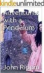 Adventures with a Pendulum (English E...