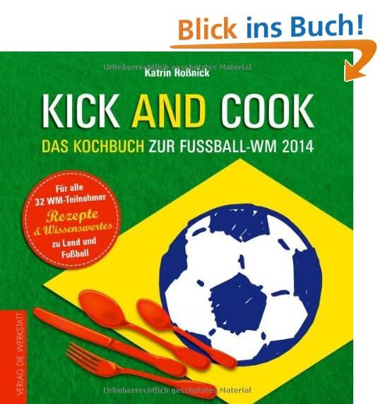 Kick FUSSBALL Kochbuch - WM 2014 1.1.1.2/bmi/ecx.images-amazon.com/images/I/51c9dmfJvrL._SL500_PIsitb-sticker-arrow-big,TopRight,35,-73_OU03_ss100_.jpg