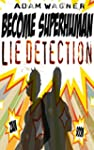 Become Superhuman!!! Lie Detection (E...