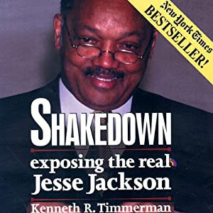 Shakedown: Exposing the Real Jesse Jackson | [Kenneth R. Timmerman]
