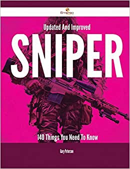 Updated And Improved Sniper - 140 Things You Need To Know