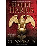 img - for BY Harris, Robert ( Author ) [{ Conspirata: A Novel of Ancient Rome By Harris, Robert ( Author ) Feb - 01- 2011 ( Paperback ) } ] book / textbook / text book