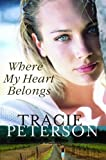 Where My Heart Belongs (0764203614) by Peterson, Tracie