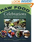 Raw Food Celebrations: Party Menus fo...