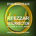 Reezzar Resurrection: The League of Allied Worlds | Ryan Magoteaux