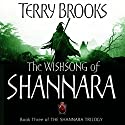 The Wishsong of Shannara: Number 3 in the Series Audiobook by Terry Brooks Narrated by Scott Brick