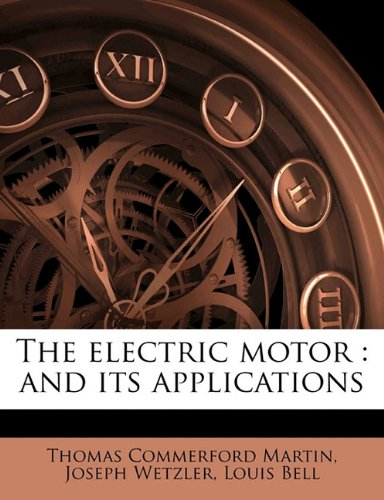 The Electric Motor: And Its Applications