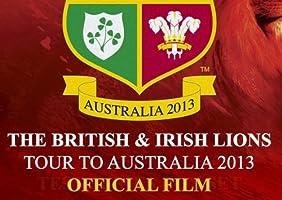 Official Film: The British and Irish Lions Tour To Australia 2013 - Season 1