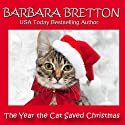 The Year the Cat Saved Christmas: A Novella Audiobook by Barbara Bretton Narrated by Patricia Fructuoso