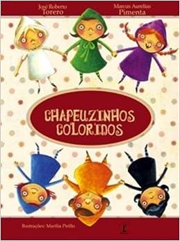 Chapeuzinhos Coloridos (Em Portugues do Brasil): Jose