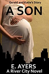 A Son: Gerald and Katie's Story (A River City Novel Book 5) (English Edition)