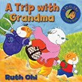 A Trip with Grandma (A Ruth Ohi Picture Book) (1554510716) by Ohi, Ruth