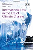 Rosemary Rayfuse International Law in the Era of Climate Change