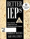 img - for Better IEPs : How to Develop Legally Correct and Educationally Useful Programs 3rd edition by Bateman, Barbara D., Linden, Mary Anne (1998) Paperback book / textbook / text book
