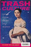 img - for Trash Culture: Popular Culture and the Great Tradition 1st edition by Simon, Richard Keller (1999) Paperback book / textbook / text book