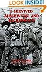 I Survived Auschwitz and Buchenwald:...