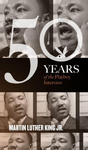 Alex Haley's interview of Dr. Martin Luther King Jr., first published 50 years ago this month…  Martin Luther King: The Playboy Interview – Just 99 cents