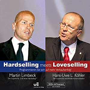 Hardselling meets Loveselling Hörbuch