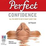 Perfect Confidence | Jan Ferguson,Elaine Van der Zeil