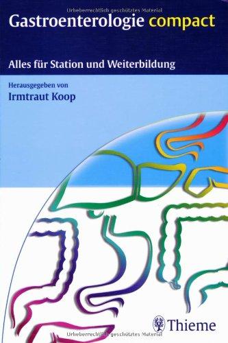 Gastroenterologie compact: Alles für Station und Weiterbildung