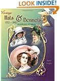 Vintage Hats & Bonnets: Collectors ID & Value Guide 1770-1970