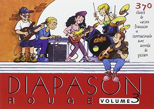 Diapason Rouge, volume 3 : Carnet de 400 chants de variété française et internationale avec accords de guitare