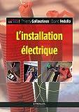 echange, troc Thierry Gallauziaux, David Fedullo - L'installation électrique