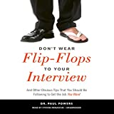 img - for Don't Wear Flip-Flops to Your Interview: And Other Obvious Tips That You Should Be Following to Get the Job You Want book / textbook / text book