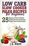 Paleo Diet: Low Carb Slow Cooker Pale...