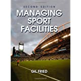 Managing Sport Facilities - 2nd Edition ~ Gil Fried