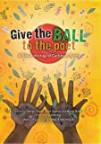 img - for Give the Ball to the Poet: A New Anthology of Caribbean Poetry book / textbook / text book