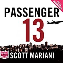 Passenger 13 (       UNABRIDGED) by Scott Mariani Narrated by Leighton Pugh