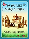 img - for So You like Short Stories book / textbook / text book