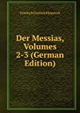 Der Messias, Volumes 2-3 (German Edition)