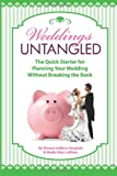 img - for Weddings Untangled: The Quick Starter for Planning Your Wedding Without Breaking the Bank book / textbook / text book