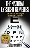 img - for The Natural Eyesight Remedies: Get Better Eyesight without Glasses book / textbook / text book