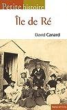 echange, troc David Canard - Petite histoire de l'île de Ré