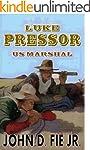 Luke Pressor - US Marshal: A Wild Wes...