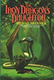 Michael Swanwick The Iron Dragon's Daughter