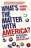 What's the Matter with America?: The Resistible Rise of the American Right (0099492938) by Frank, Thomas