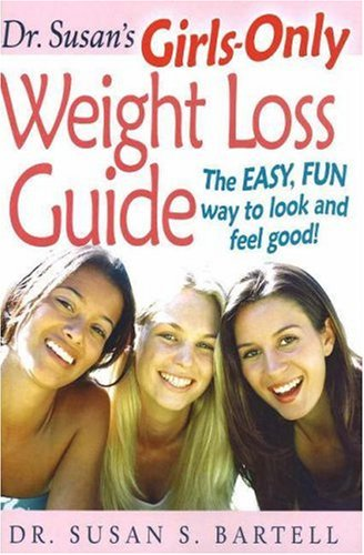 Dr. Susan's Girls-Only Weight Loss Guide: The Easy, Fun Way to Look and Feel Good!