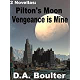Pilton's Moon / Vengeance Is Mine ~ D.A. Boulter