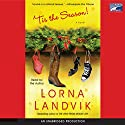 'Tis the Season Audiobook by Lorna Landvik Narrated by Lorna Landvik