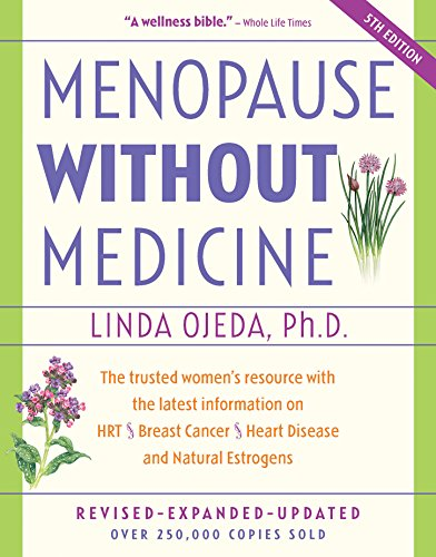 Menopause Without Medicine: The Trusted Women'S Resource With The Latest Information On Hrt, Breast Cancer, Heart Disease, And Natural Estrogens front-381079