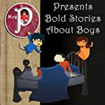 Mrs. P Presents Bold Stories about Boys | Mark Twain, The Brothers Grimm,Clay Graham