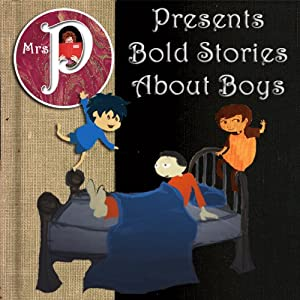 Mrs. P Presents Bold Stories about Boys Audiobook