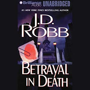 Betrayal in Death: In Death, Book 12 | [J. D. Robb]