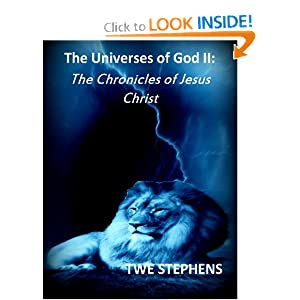 The Universes of God 2:The Chronicles of Jesus Christ