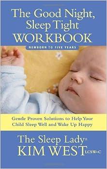 Good night sleep tight workbook the sleep lady s gentle step by step
