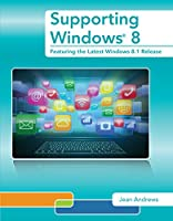 Supporting Windows 8, 2nd Edition: Featuring the Latest Windows 8.1 Release Front Cover